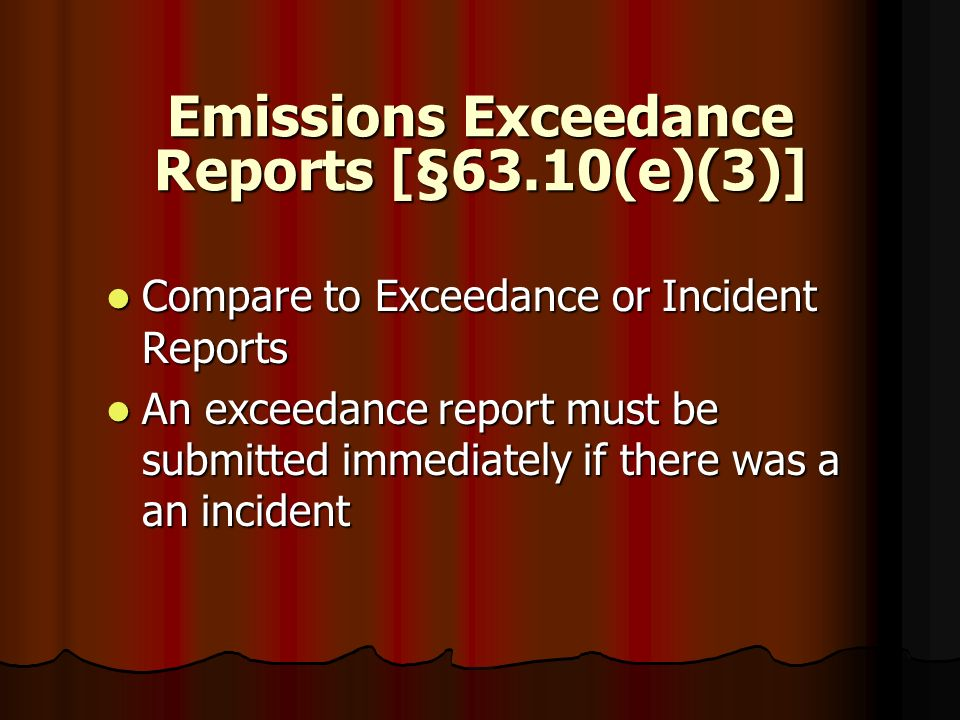 Emissions Exceedance Reports [§63.10(e)(3)]