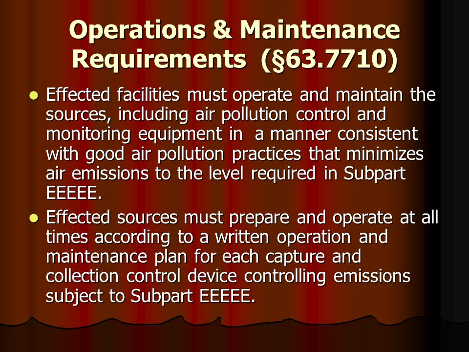 Operations & Maintenance Requirements (§63.7710)