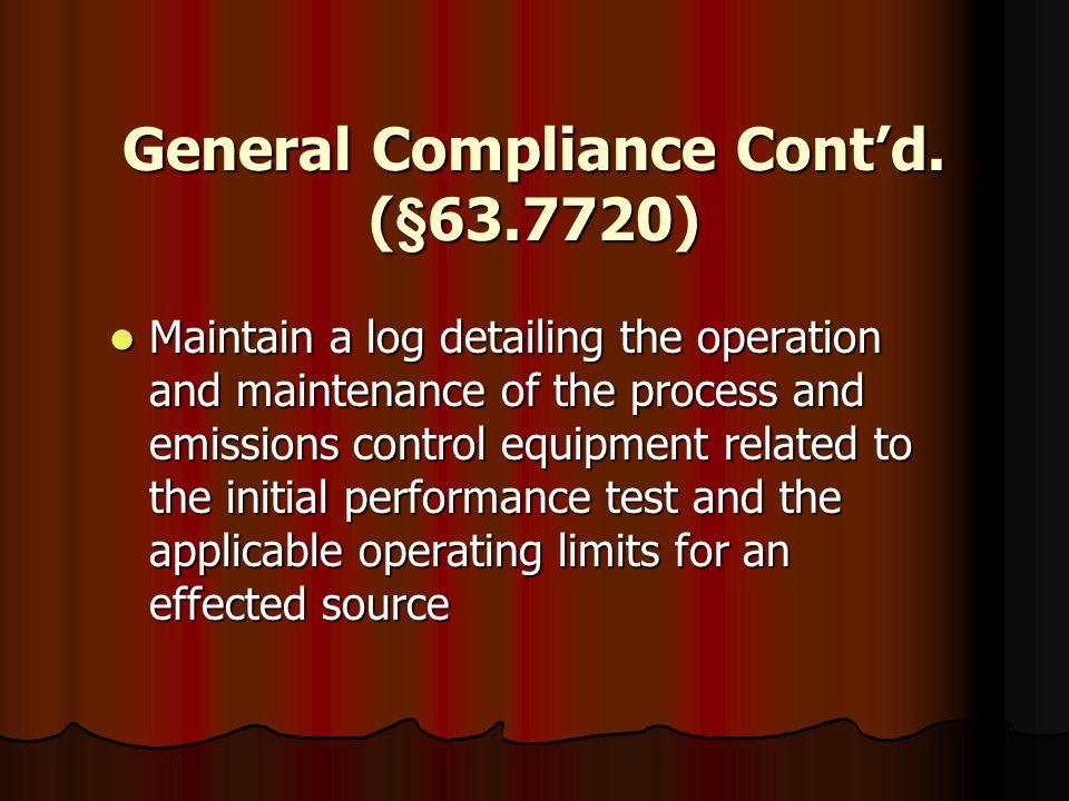 General Compliance Cont'd. (§63.7720)