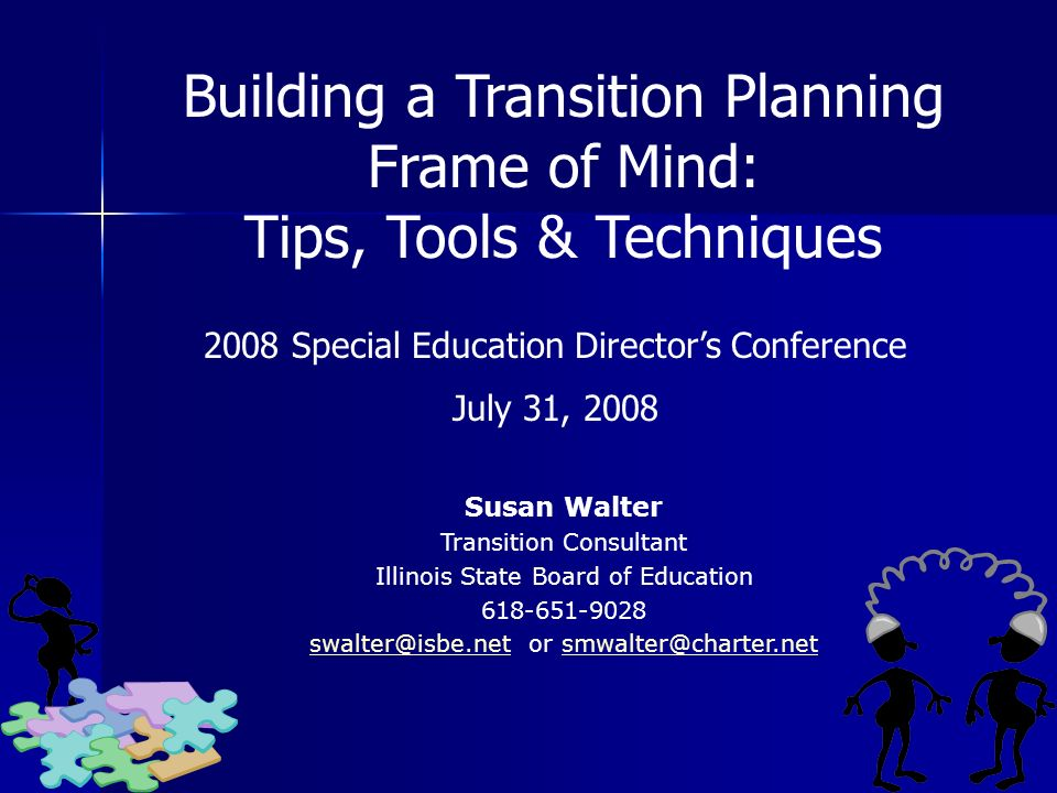 Building a Transition Planning Frame of Mind: Tips, Tools & Techniques