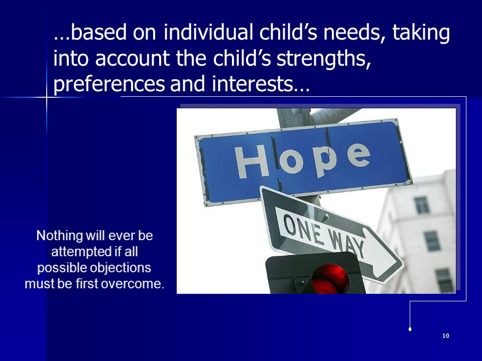 …based on individual child's needs, taking into account the child's strengths, preferences and interests…