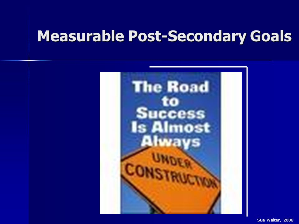 Measurable Post-Secondary Goals