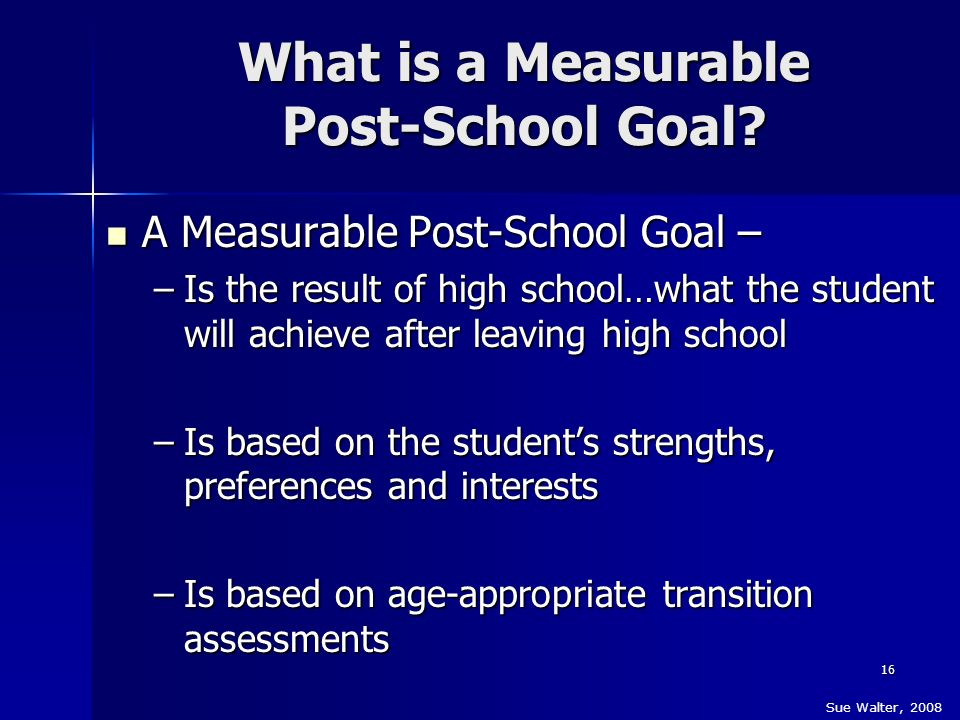 What is a Measurable Post-School Goal