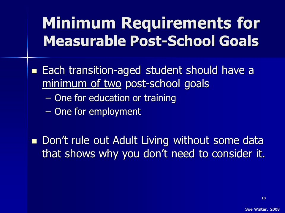 Minimum Requirements for Measurable Post-School Goals