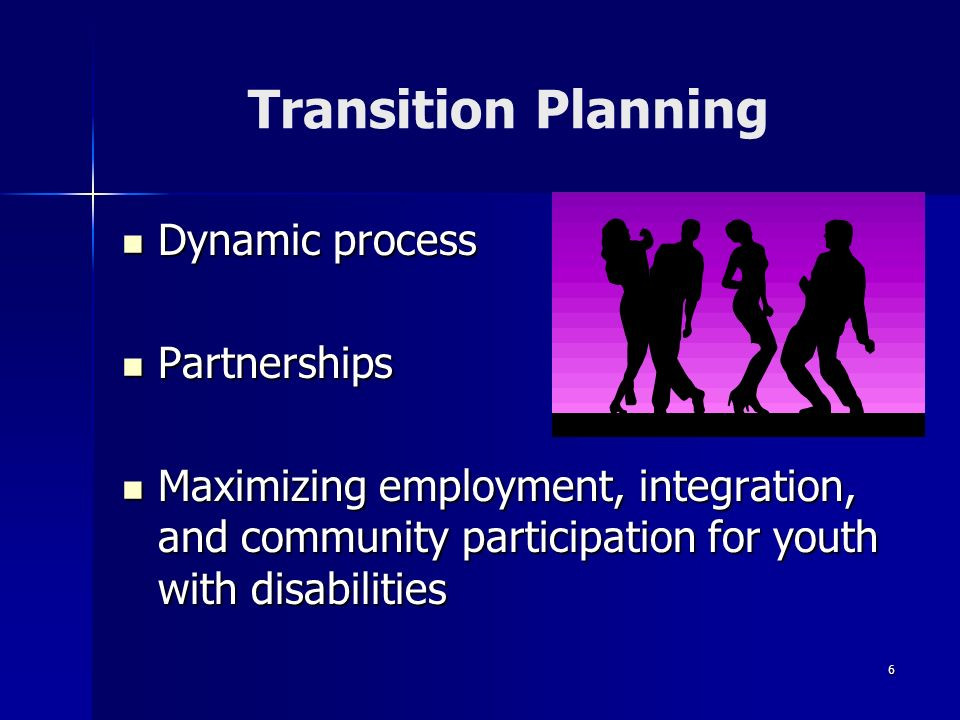 Transition Planning Dynamic process Partnerships