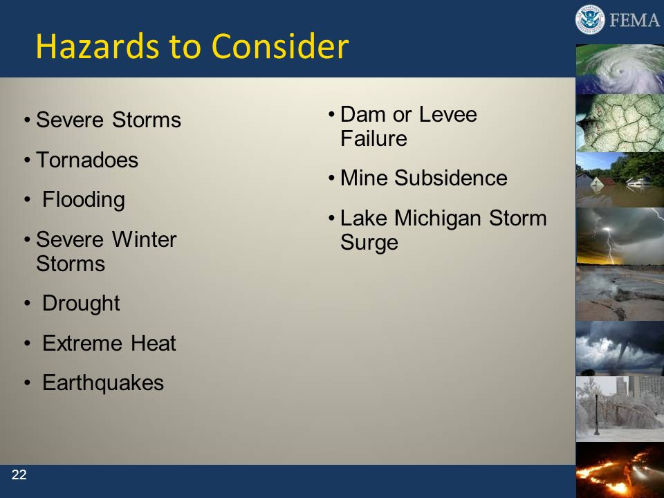 Hazards to Consider Dam or Levee Failure Severe Storms Tornadoes