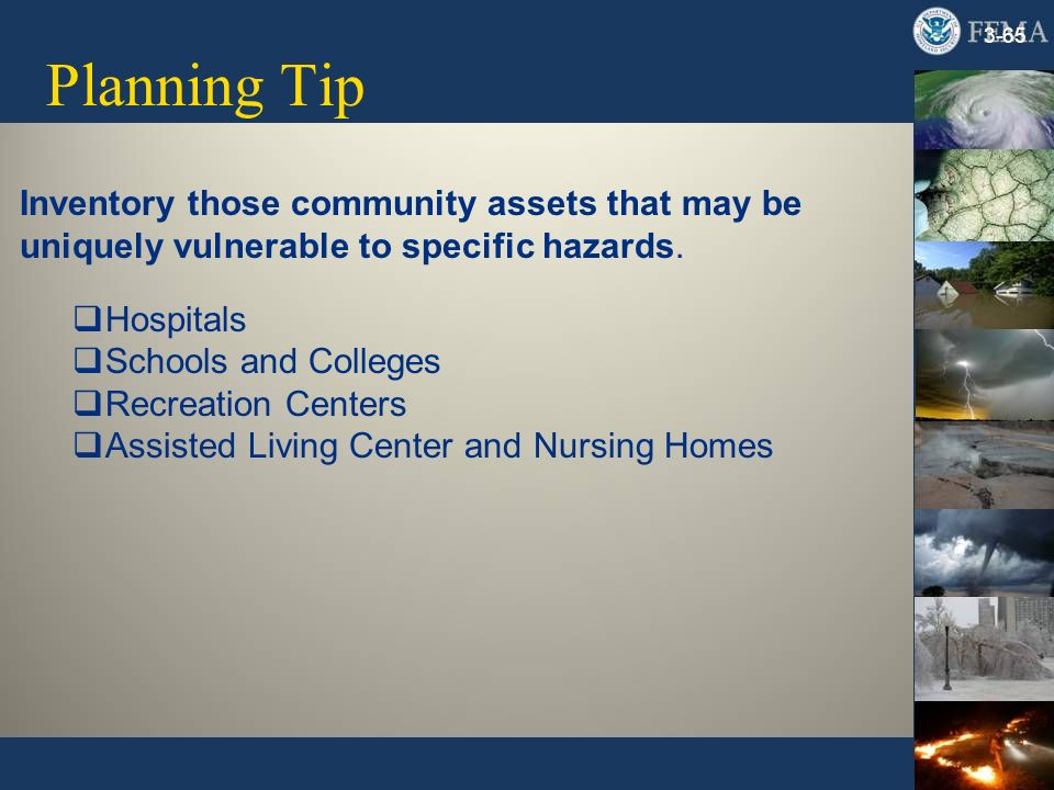 Planning TipInventory those community assets that may be uniquely vulnerable to specific hazards. Hospitals.