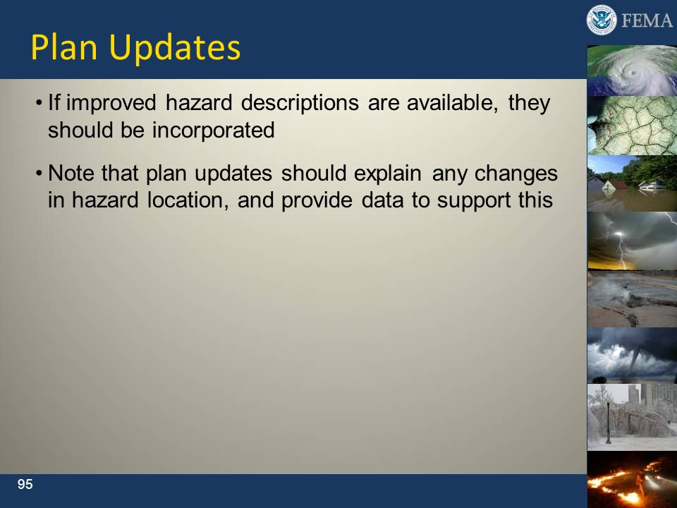 Plan Updates If improved hazard descriptions are available, they should be incorporated.