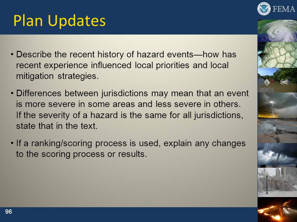 Plan UpdatesDescribe the recent history of hazard events—how has recent experience influenced local priorities and local mitigation strategies.