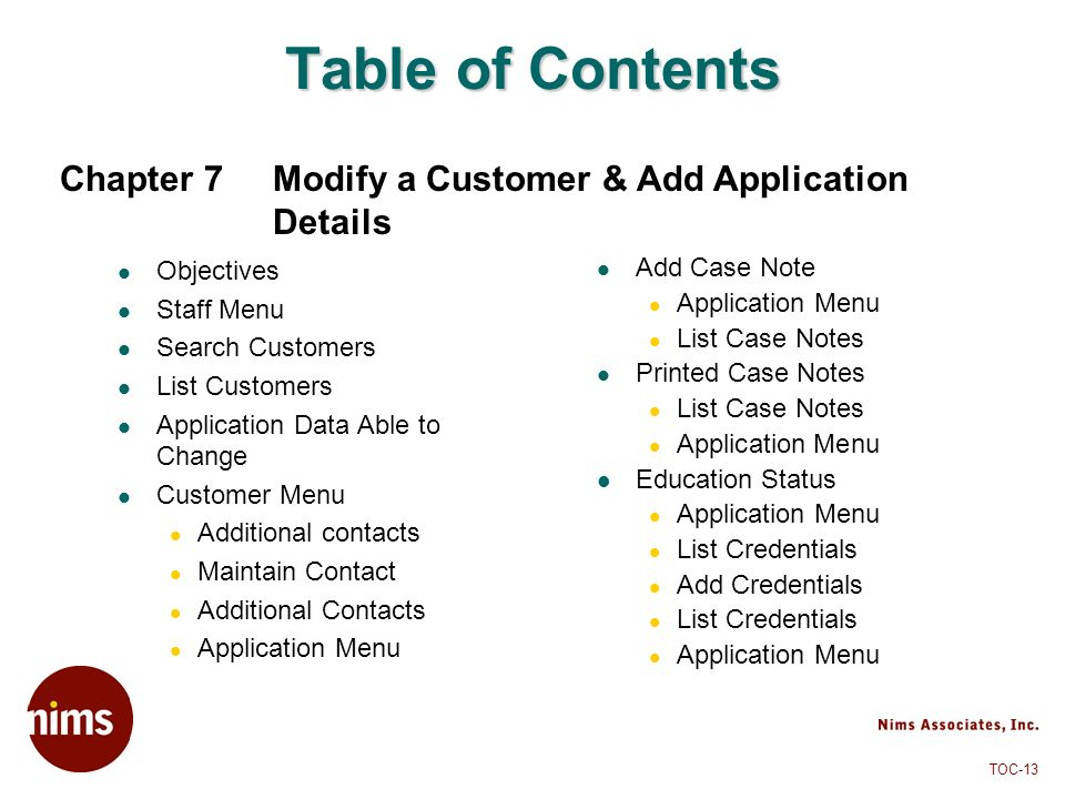 Table of Contents Chapter 7 Modify a Customer & Add Application Details. Objectives. Staff Menu.