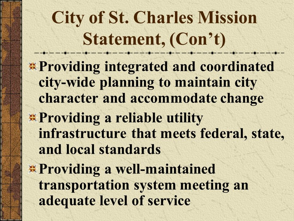 City of St. Charles Mission Statement, (Con't)