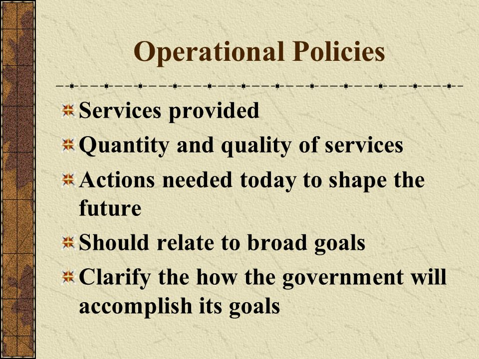 Operational Policies Services provided