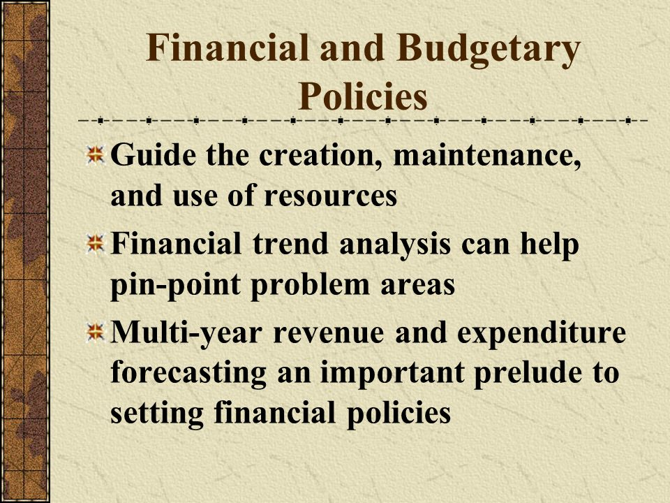 Financial and Budgetary Policies