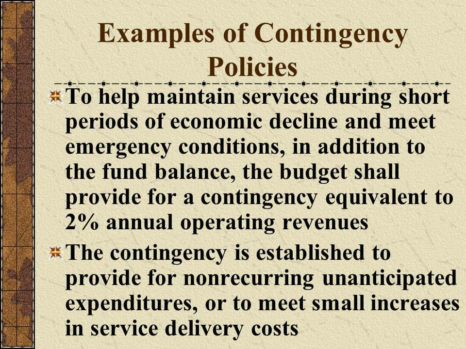 Examples of Contingency Policies