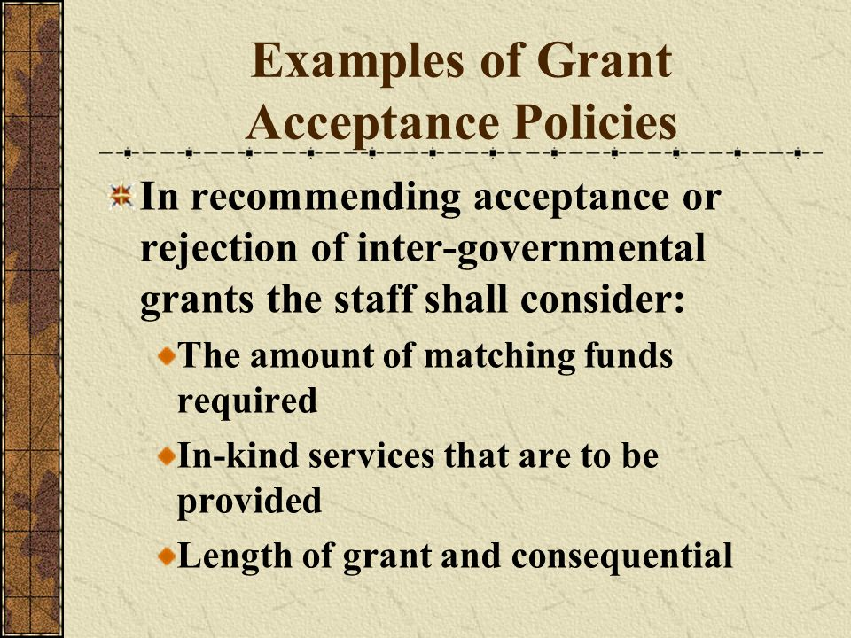 Examples of Grant Acceptance Policies