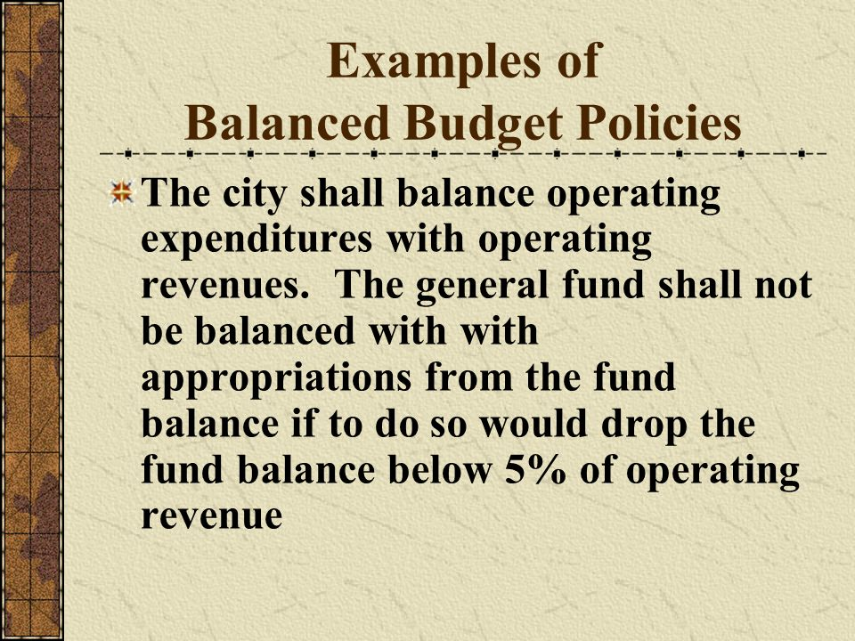 Examples of Balanced Budget Policies
