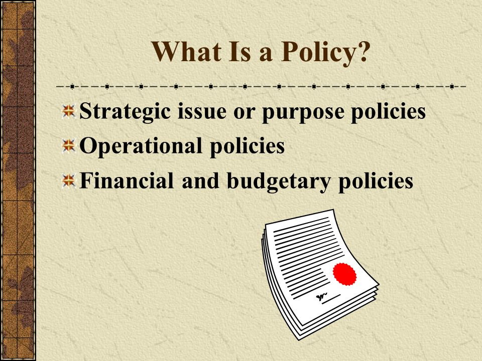 What Is a Policy Strategic issue or purpose policies