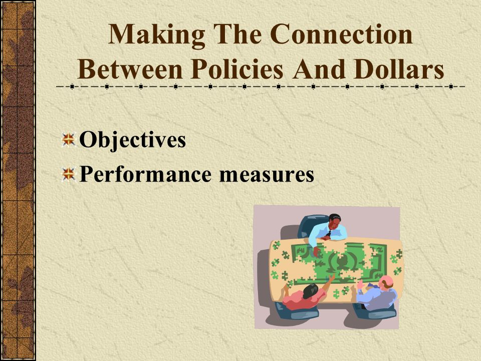 Making The Connection Between Policies And Dollars