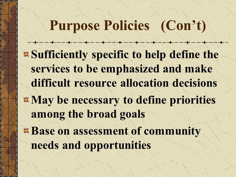 Purpose Policies (Con't)