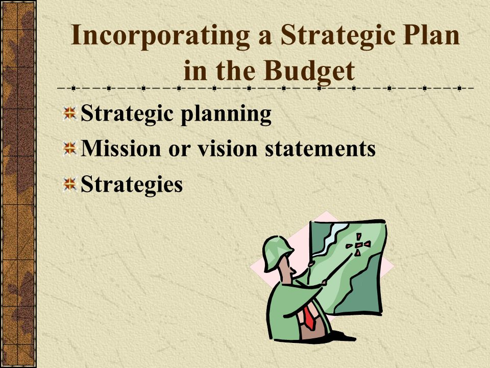 Incorporating a Strategic Plan in the Budget