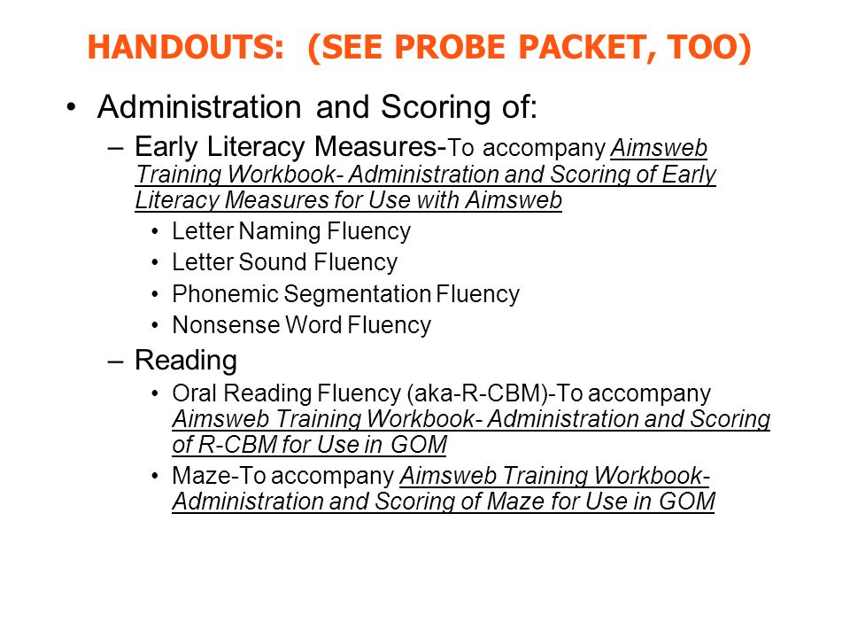 HANDOUTS: (SEE PROBE PACKET, TOO)