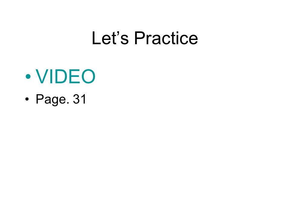 Let's Practice VIDEO Page. 31