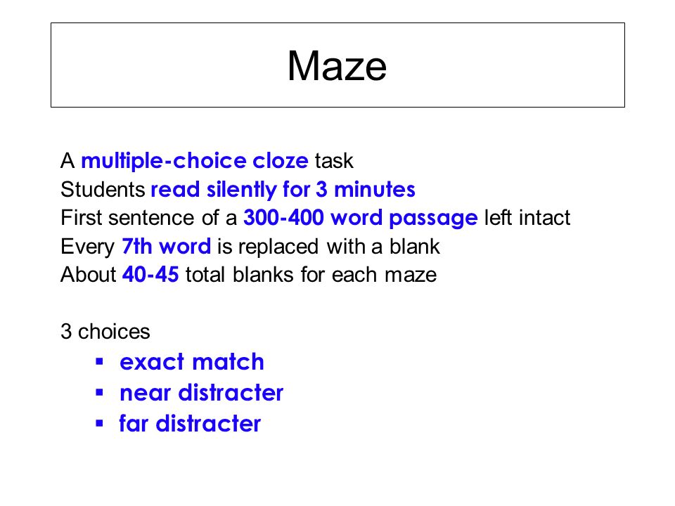 Maze exact match near distracter far distracter