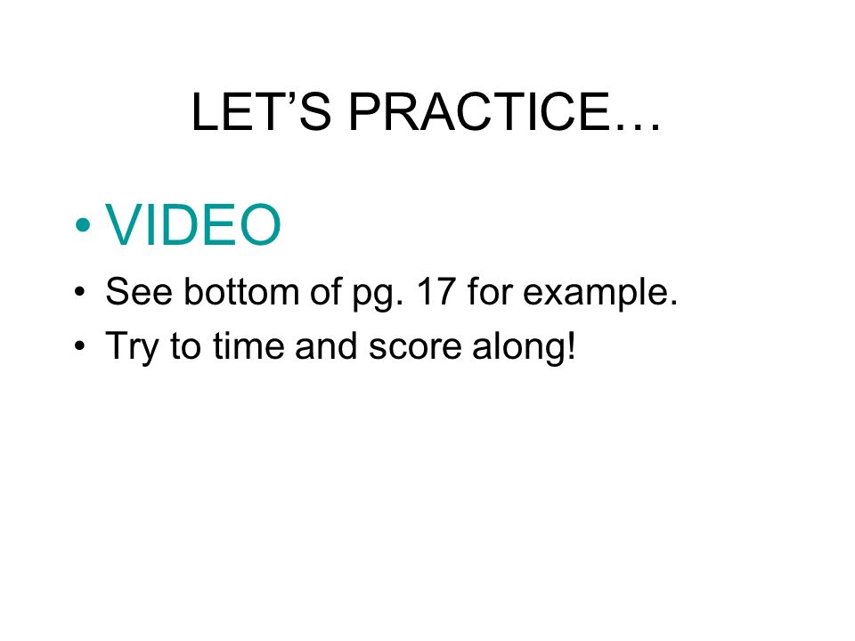 VIDEO LET'S PRACTICE… See bottom of pg. 17 for example.