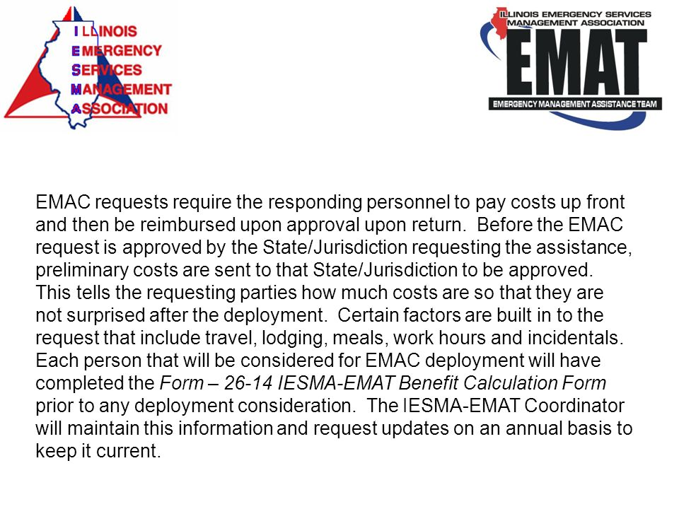 EMAC requests require the responding personnel to pay costs up front and then be reimbursed upon approval upon return.