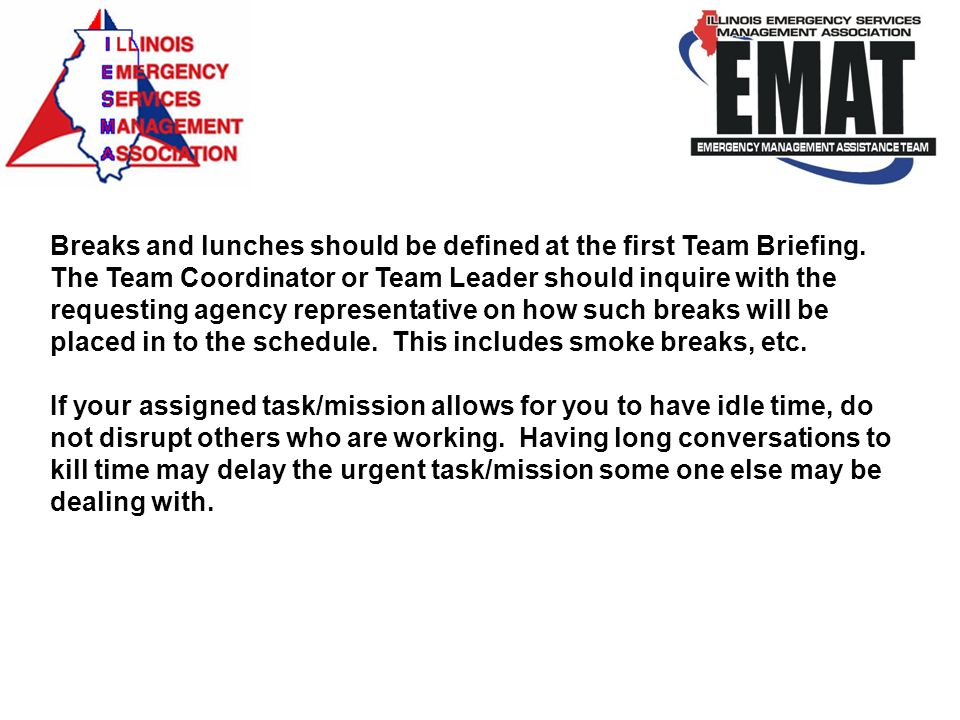 Breaks and lunches should be defined at the first Team Briefing