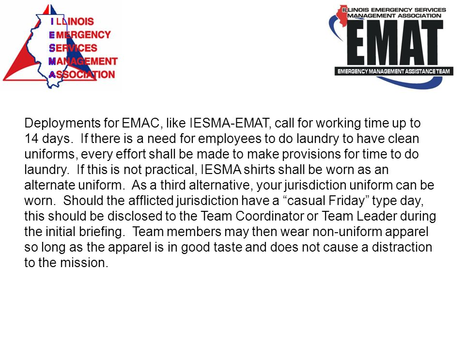Deployments for EMAC, like IESMA-EMAT, call for working time up to 14 days.