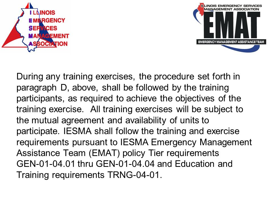 During any training exercises, the procedure set forth in paragraph D, above, shall be followed by the training participants, as required to achieve the objectives of the training exercise.