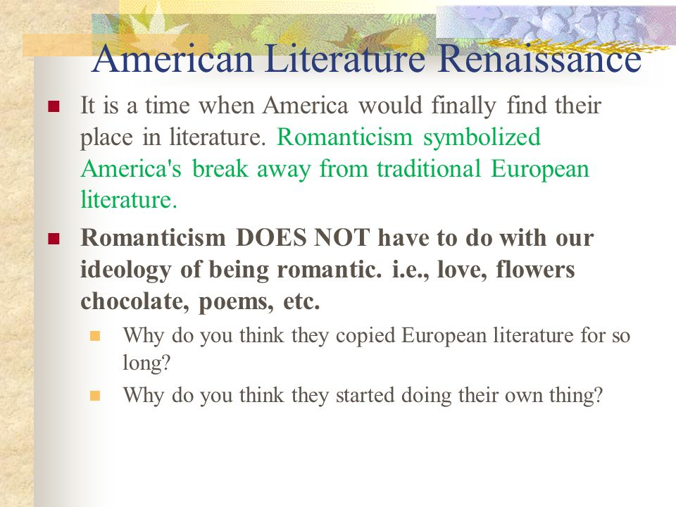 american renaissance literature Landscape and ideology in american renaissance literature has 3 ratings and 1  review kristi said: in this short text abrams explores how ambiguities in.