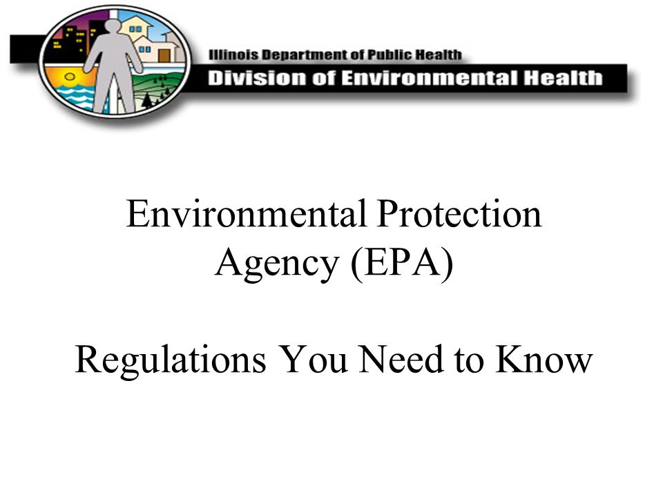 Environmental Protection Agency (EPA) Regulations You Need to Know