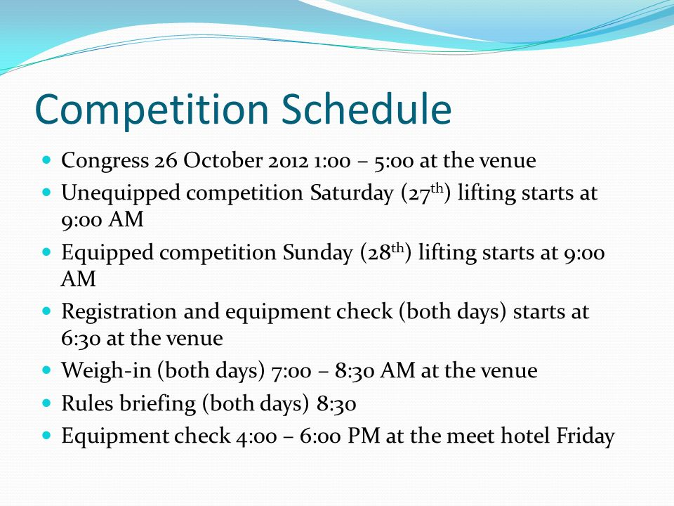 Competition Schedule Congress 26 October 2012 1:00 – 5:00 at the venue