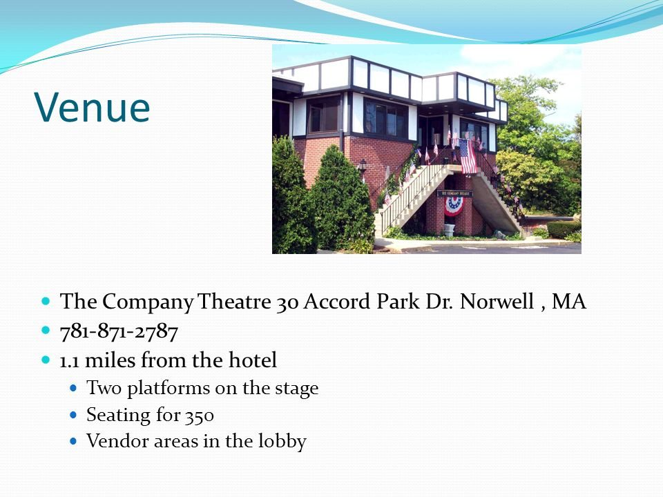 Venue The Company Theatre 30 Accord Park Dr. Norwell , MA 781-871-2787