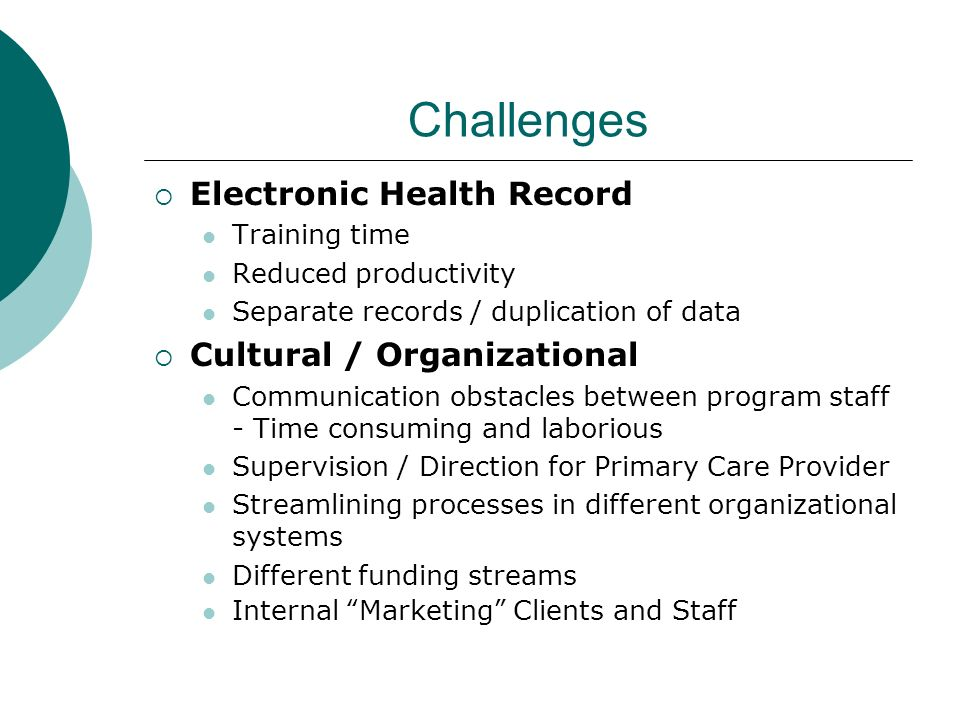 Challenges Electronic Health Record Cultural / Organizational
