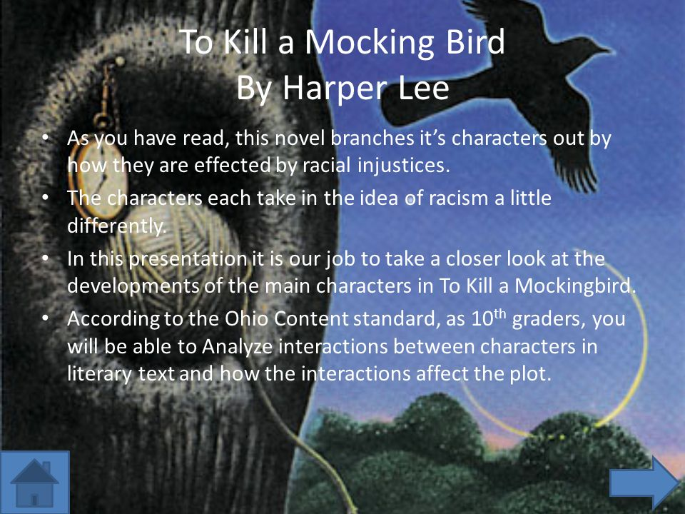 character analyzation in harper lees to kill a mockingbird Harper lee's (april 28, 1926 – february 19, 2016) only novel, to kill a  who has  published two books of analysis on to kill a mockingbird, suggests  uses this  ending to confirm her view of atticus and his moral character.