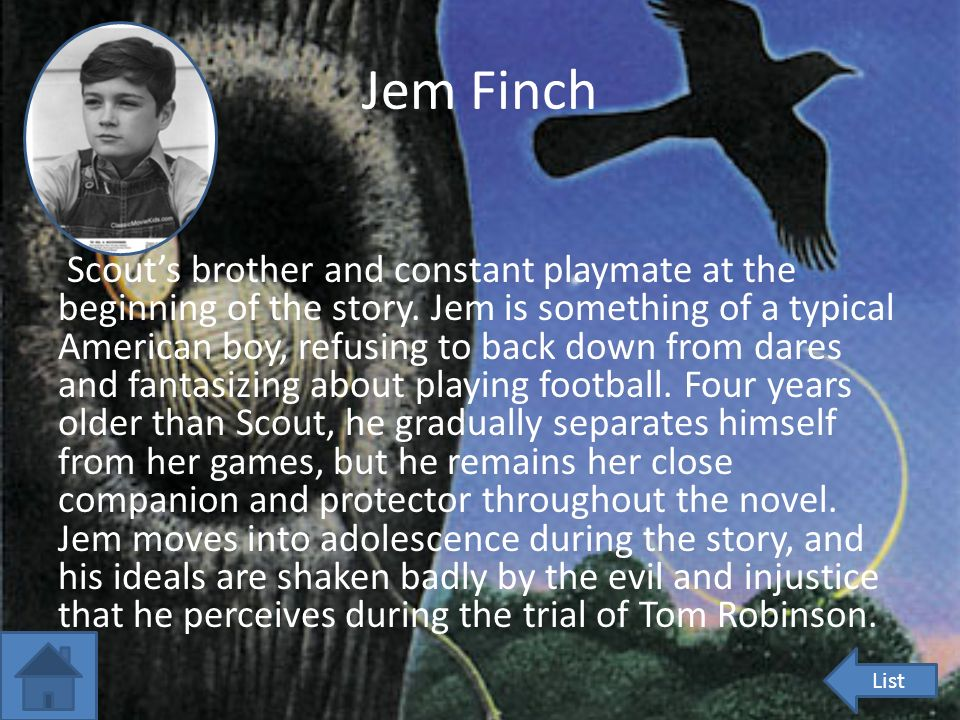 An analysis of the character analysis of jem finch in to kill a mockingbird by harper lee
