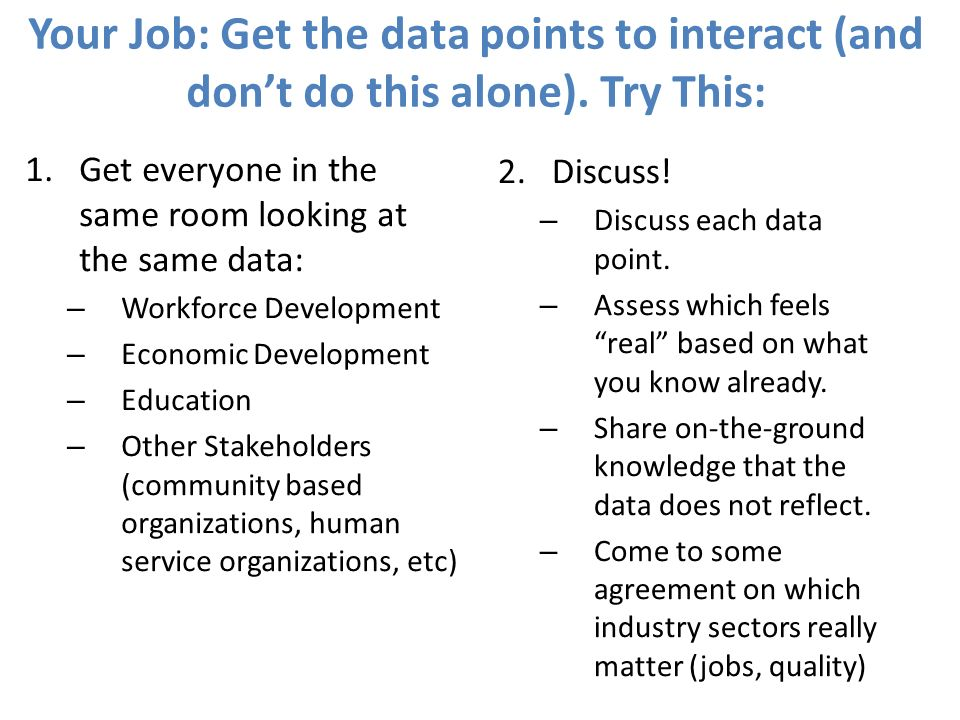 Your Job: Get the data points to interact (and don't do this alone)