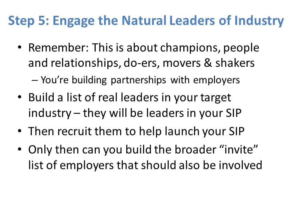 Step 5: Engage the Natural Leaders of Industry