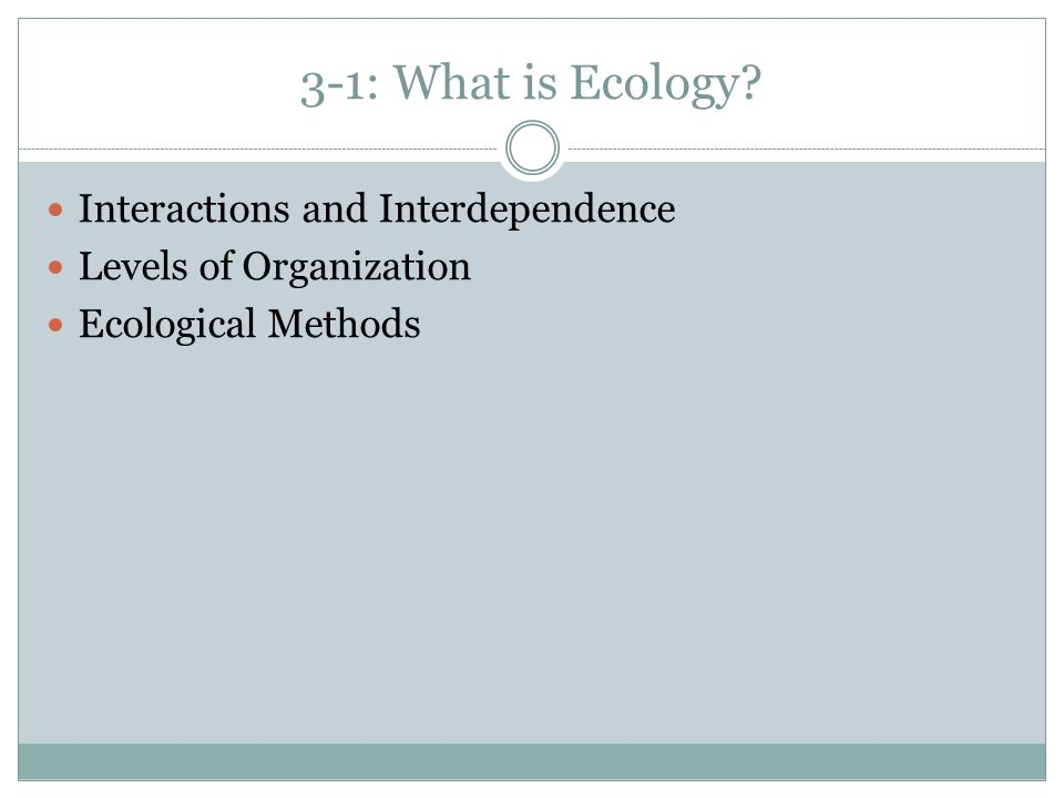 3-1: What is Ecology Interactions and Interdependence
