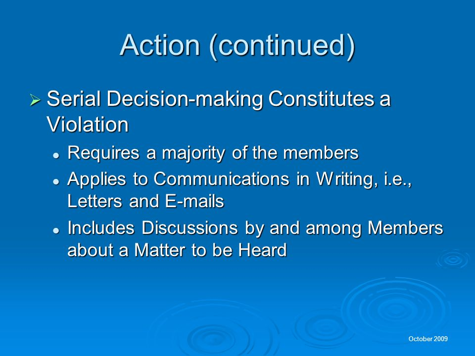 Action (continued) Serial Decision-making Constitutes a Violation