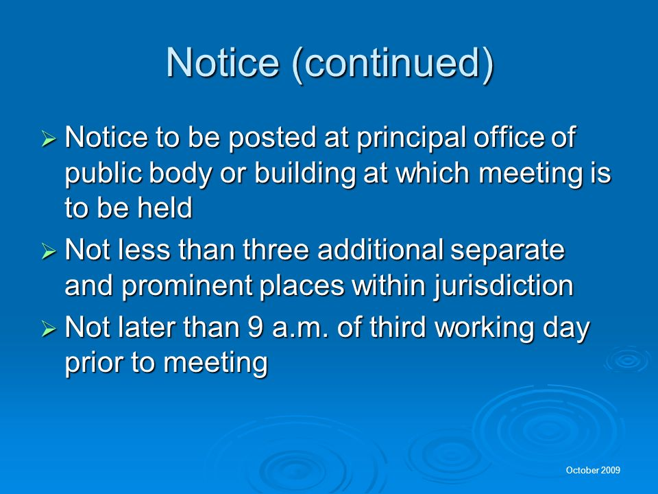 Notice (continued) Notice to be posted at principal office of public body or building at which meeting is to be held.