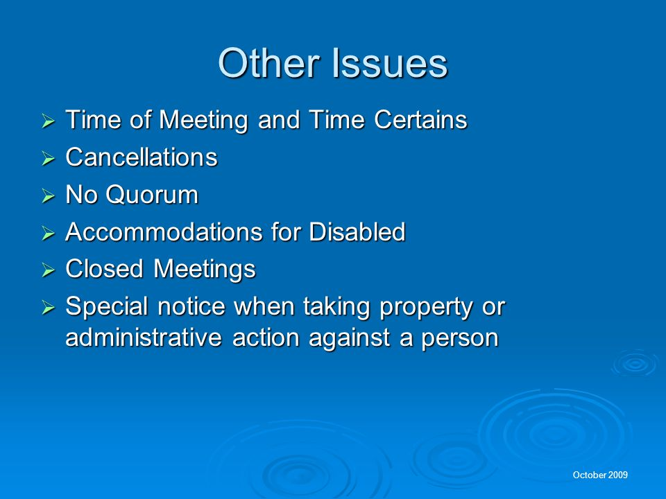 Other Issues Time of Meeting and Time Certains Cancellations No Quorum