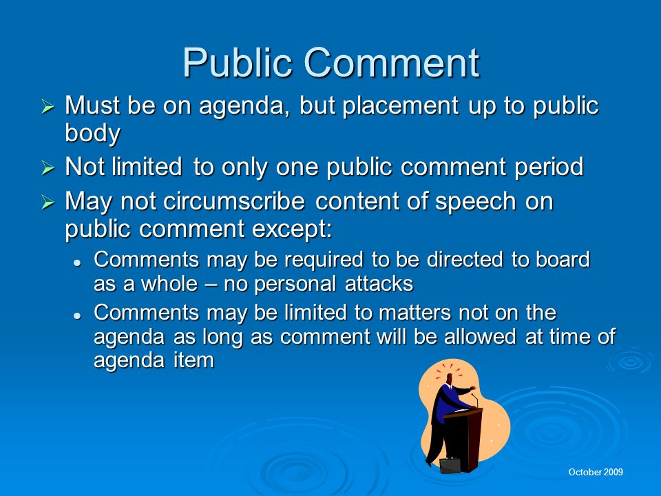 Public Comment Must be on agenda, but placement up to public body