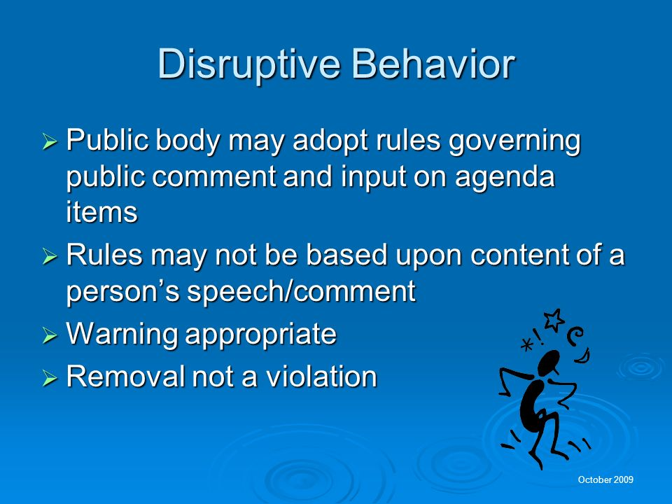 Disruptive Behavior Public body may adopt rules governing public comment and input on agenda items.