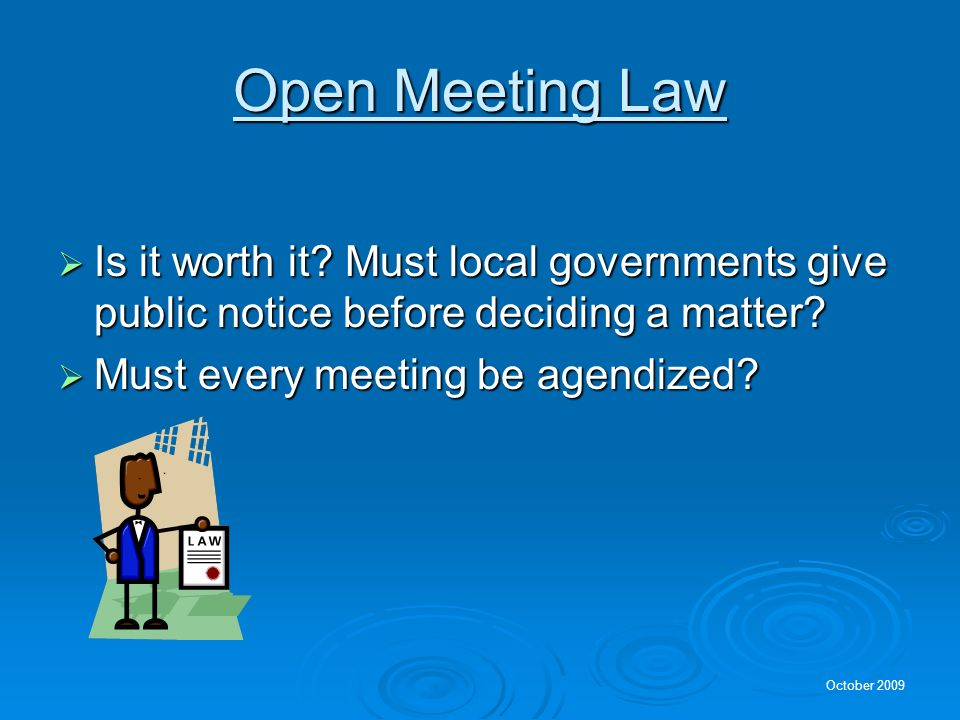 Open Meeting Law Is it worth it Must local governments give public notice before deciding a matter
