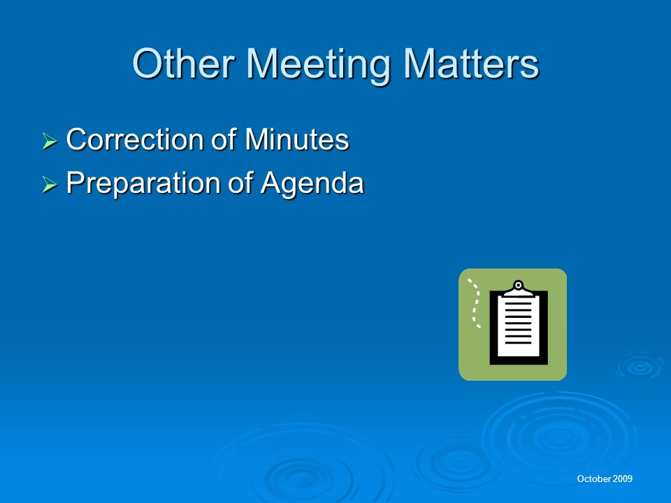 Other Meeting Matters Correction of Minutes Preparation of Agenda