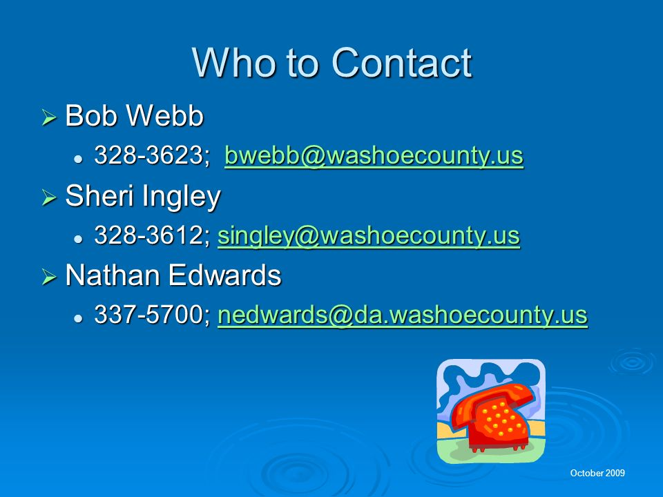 Who to Contact Bob Webb Sheri Ingley Nathan Edwards